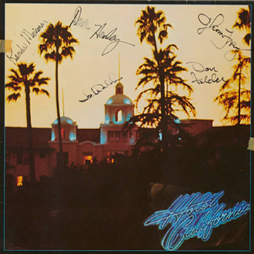 myRockworld memorabilia: The Eagles - Album Hotel California, 1976, signed by all Randy Meissner, Don Henley, Glenn Frey ( R.I.P.), Joe Walsh and Don Felder